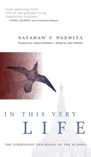 In This Very Life - Liberation Teachings of the Buddha ebook by Sayadaw U Pandita, Kate Wheeler, Joseph Goldstein,...