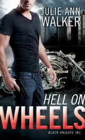 Hell on Wheels - Black Knights Inc. ebook by Julie Ann Walker