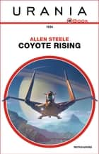 Coyote Rising (Urania) ebook by Allen Steele, Giulia Failla