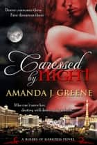 Caressed by Night ebook by Amanda J. Greene