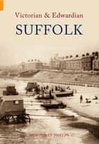 Victorian and Edwardian Suffolk ebook by Humphrey Phelps