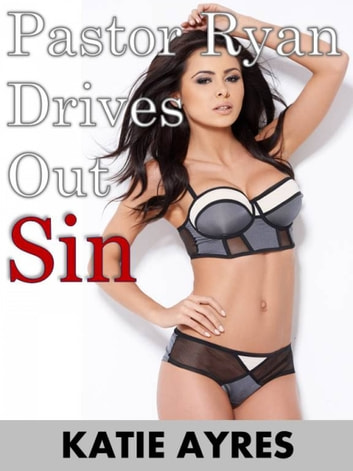 Pastor Ryan Drives Out Sin ebook by Katie Ayres