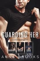 Guarding Her (Books 1-3) ebook by