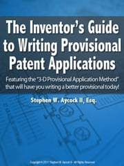 The Inventor's Guide to Writing Provisional Patent Applications ebook by Stephen Aycock