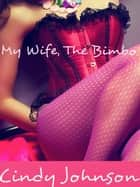 My Wife, The Bimbo ebook by Cindy Johnson