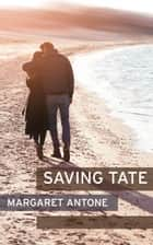 Saving Tate ebook by Margaret Antone