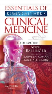 Essentials of Kumar and Clark's Clinical Medicine ebook by Anne Ballinger
