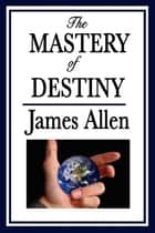 The Mastery of Destiny ebook by