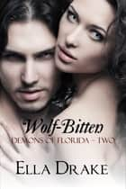 Wolf-Bitten ebook by Ella Drake