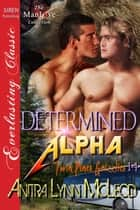 Determined Alpha ebook by Anitra Lynn McLeod