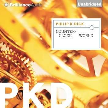 Counter-Clock World audiobook by Philip K. Dick