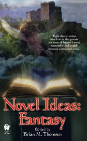 Novel Ideas-Fantasy ebook by Brian M. Thomsen,Martin H. Greenberg