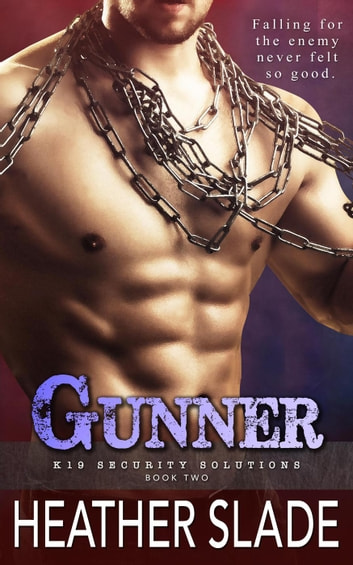 Gunner - K19 Security Solutions, #2 電子書 by Heather Slade