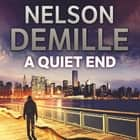 A Quiet End audiobook by Nelson DeMille