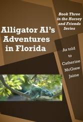 Alligator Al's Adventures in Florida ebook by Catherine McGrew Jaime