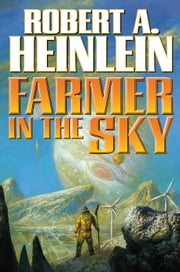Farmer in the Sky ebook by Robert A. Heinlein