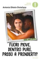 Fuori piove, dentro pure, passo a prenderti eBook by Antonio Distefano