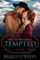 Tempted ebook by Molly O'Keefe