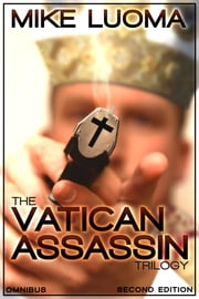 The Vatican Assassin Trilogy Omnibus ebook by Mike Luoma