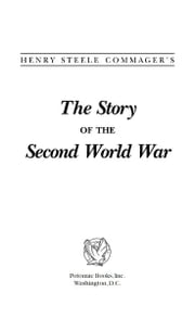The Story of the Second World War ebook by Henry Steele Commager