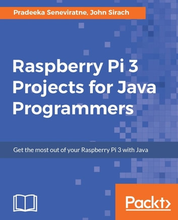 Raspberry pi 3 projects for java programmers ebook by pradeeka raspberry pi 3 projects for java programmers ebook by pradeeka seneviratnejohn sirach fandeluxe