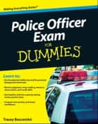 Police Officer Exam For Dummies ebook by Raymond Foster, Tracey Biscontini