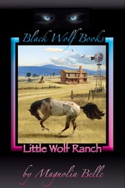 Little Wolf Ranch ebook by Magnolia Belle