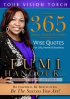 365 Daily Vision Nuggets - Wise Quotes for Life, Home, & Business ebook by Fumi Hancock