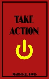 Take Action ebook by Marshall Davis