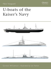 U-boats of the Kaiser's Navy ebook by Gordon Williamson