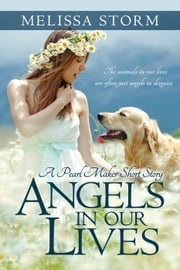 Angels in Our Lives - The Pearl Makers, #1 ebook by Melissa Storm