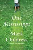 One Mississippi ebook by Mark Childress