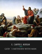 God's Methods with Man ebook by G. Campbell Morgan