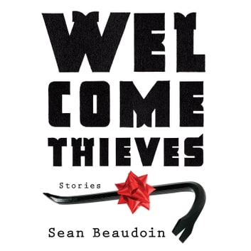 Welcome Thieves audiobook by Sean Beaudoin