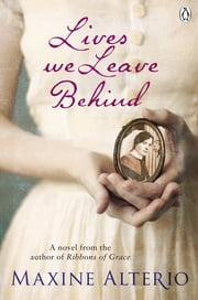 Lives We Leave Behind ebook by Maxine Alertio
