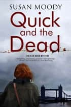 Quick and the Dead - A contemporary British mystery ebook by Susan Moody