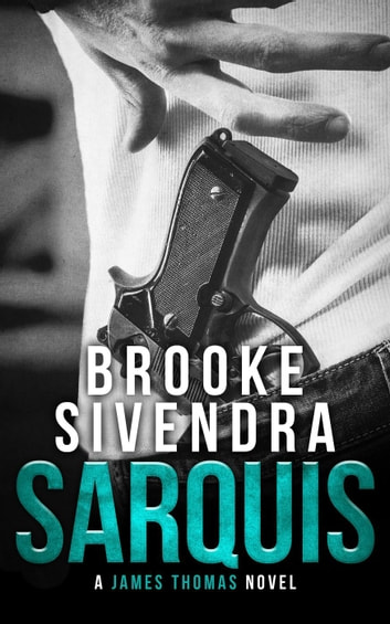 Sarquis: A James Thomas Novel - The James Thomas Series, #3 ebook by Brooke Sivendra