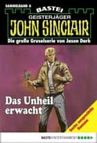John Sinclair - Sammelband 6 - Das Unheil erwacht ebook by Jason Dark