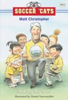 Soccer 'Cats #11: Making the Save ebook by Matt Christopher, Daniel Vasconcellos