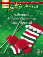 A Dropped Stitches Christmas ebook by Janet Tronstad