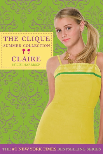 Clique Summer Collection #5: Claire ebook by Lisi Harrison