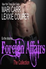 Foreign Affairs Boxed Set ebook by Mari Carr,Lexxie Couper