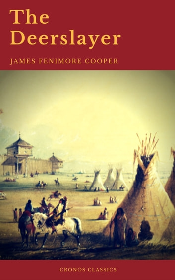 The Deerslayer (Cronos Classics) ebook by James Fenimore Cooper,Cronos Classics