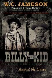 Billy the Kid - Beyond the Grave ebook by Max McCoy,W.C. Jameson