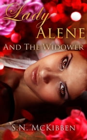 Lady Alene and the Widower ebook by S.N. McKibben