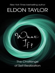 What If? ebook by Eldon Taylor