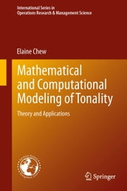 Mathematical and Computational Modeling of Tonality - Theory and Applications ebook by Elaine Chew