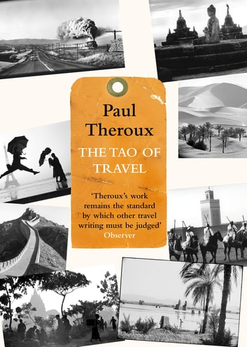 The Tao of Travel ebook by Paul Theroux
