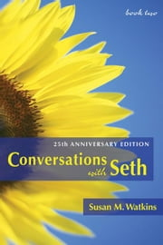 Conversations With Seth, Book 2: 25th Anniversary Edition (v. 2) ebook by Susan M. Watkins