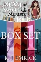 Darcy Sweet Mystery Box Set ebook by K.J. Emrick